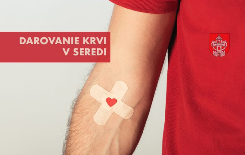 V Seredi je komunita darcov krvi, ku ktorým sa môžete pridať aj vy. Ukážte svoje srdce na darovaní krvi